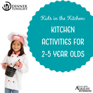 Kids in the Kitchen activities for ages 2-5 years old from the USDA