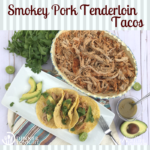 Smokey Pork Tenderloin Tacos