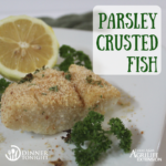 Parsley Crusted Fish a recipe by Dinner Tonight