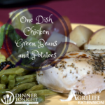 One Dish Chicken Green Beans and Potatoes a recipe by Dinner Tonight